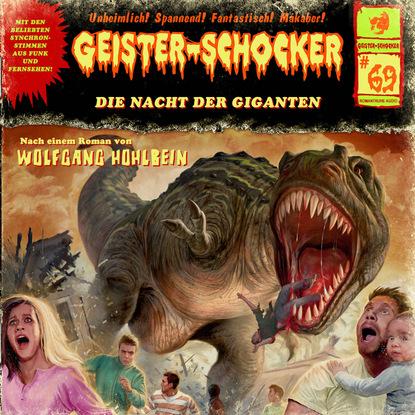 Фото - Wolfgang Hohlbein Geister-Schocker, Folge 69: Die Nacht der Giganten markus winter geister schocker folge 22 das grauen aus dem eis