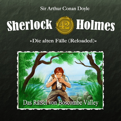 Arthur Conan Doyle Sherlock Holmes, Die alten Fälle (Reloaded), Fall 42: Das Rätsel von Boscombe Valley arthur conan doyle tragedia w boscombe valley the boscombe valley mystery