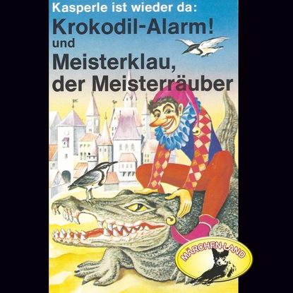 Gerd von Haßler Kasperle ist wieder da, Folge 4: Krokodil-Alarm! und Meisterklau, der Meisterräuber недорого
