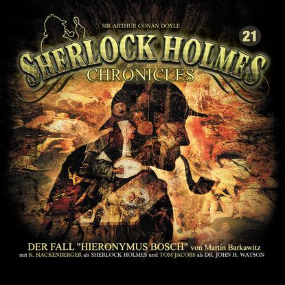 Martin Barkawitz Sherlock Holmes Chronicles, Folge 21: Der Fall Hieronymus Bosch k p walter sherlock holmes chronicles folge 13 der fall buffalo bill