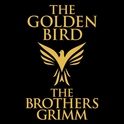 the Brothers Grimm The Golden Bird (Unabridged) susan meier the donovan brothers book 2 chasing the runaway bride unabridged