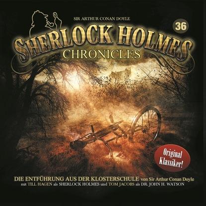 Sir Arthur Conan Doyle Sherlock Holmes Chronicles, Folge 36: Die Entführung aus der Klosterschule k p walter sherlock holmes chronicles folge 13 der fall buffalo bill