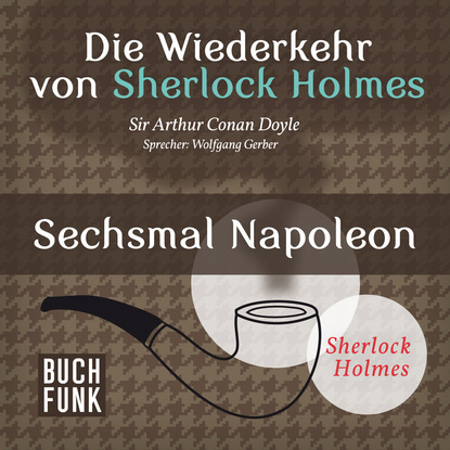 Arthur Conan Doyle Sherlock Holmes - Die Wiederkehr von Sherlock Holmes: Sechsmal Napoleon (Ungekürzt) fashion unisex anti blue rays computer goggles reading glasses 100% uv400 radiation resistant glasses computer gaming glasses