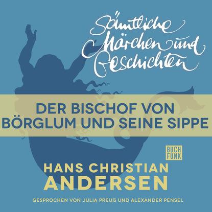 Фото - Hans Christian Andersen H. C. Andersen: Sämtliche Märchen und Geschichten, Der Bischof von Börglum und seine Sippe hans thies lehmann tragödie und dramatisches theater