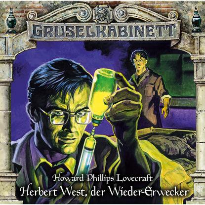 H.P. Lovecraft Gruselkabinett, Folge 150: Herbert West, der Wieder-Erwecker