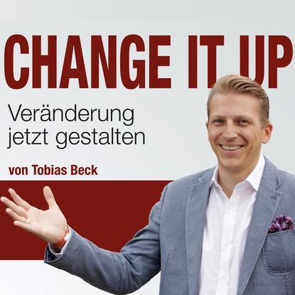 Tobias Beck Change It Up - Veränderungen jetzt gestalten beck beck sea change 2 lp