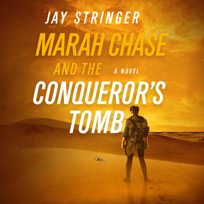 Jay Stringer Marah Chase and the Conqueror's Tomb - Marah Chase, Book 1 (Unabridged) недорого