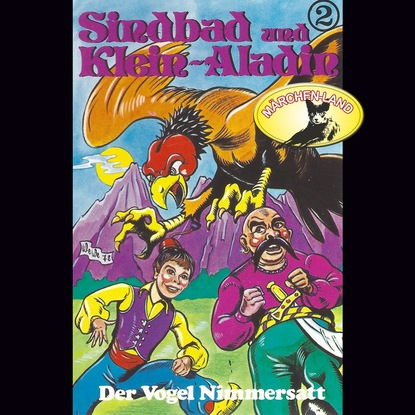 Rolf Ell Sindbad und Klein-Aladin, Folge 2: Der Vogel Nimmersatt недорого