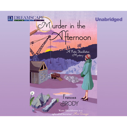 Frances Brody Murder in the Afternoon - A Kate Shackleton Mystery 3 (Unabridged) kate carlisle one book in the grave a bibliophile mystery 5 unabridged