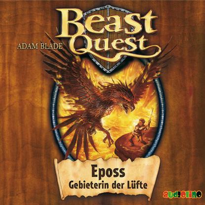 Adam Blade Eposs, Gebieterin der Lüfte - Beast Quest 6 deltora quest 6