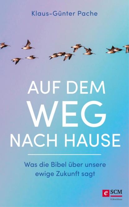 Klaus-Günter Pache Auf dem Weg nach Hause klaus dieter john auf dem wasser laufen