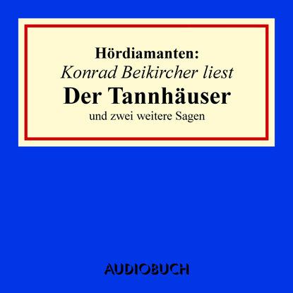 Фото - Jacob Grimm Der Tannhäuser und zwei weitere Sagen - Hördiamanten (Ungekürzte Lesung) jacob y wilhelm grimm pulgarcito