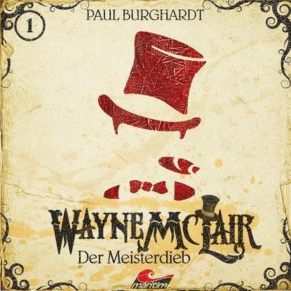 Paul Burghardt Wayne McLair, Folge 1: Der Meisterdieb paul burghardt wayne mclair folge 6 der falsche franzose