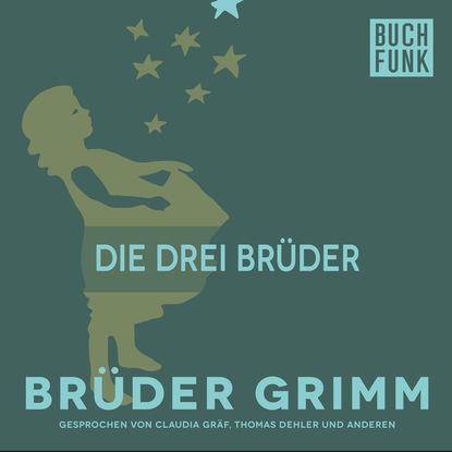 Brüder Grimm Die drei Brüder недорого