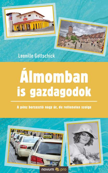 Leonille Gottschick Álmomban is gazdagodok фото
