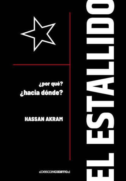 Hassan Akram El estallido mario fernando garcés durán estallido social y una nueva constitución para chile