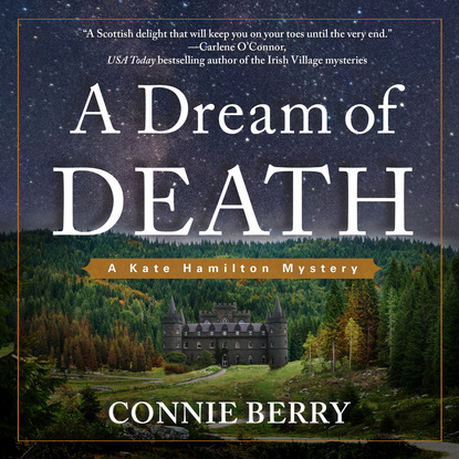 Connie Berry A Dream of Death - A Kate Hamilton Mystery, Book 1 (Unabridged) kate carlisle one book in the grave a bibliophile mystery 5 unabridged