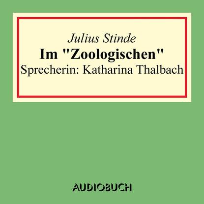 Julius Stinde Im Zoologischen - Lesung in Auszügen herbert roth komm doch mit in den thüringer wald
