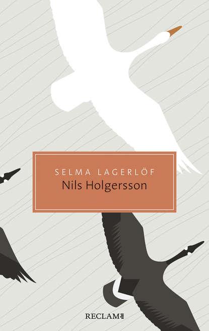 Selma Lagerlöf Nils Holgerssons wunderbare Reise durch Schweden charlotte von ahlefeld die bekanntschaft auf der reise