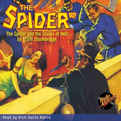 Grant Stockbridge The Spider and the Slaves of Hell - The Spider 70 (Unabridged) the white spider