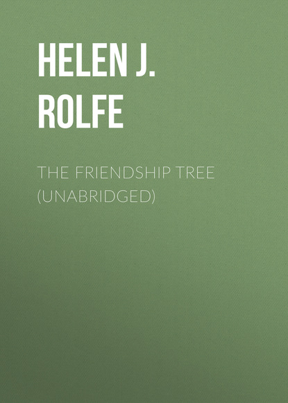 Helen J. Rolfe The Friendship Tree (Unabridged) helen j rolfe christmas miracles at the little log cabin new york ever after book 4 unabridged