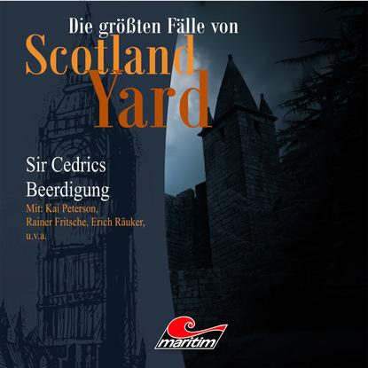 Andreas Masuth Die größten Fälle von Scotland Yard, Folge 13: Sir Cedrics Beerdigung andreas masuth die größten fälle von scotland yard folge 20 die felseninsel