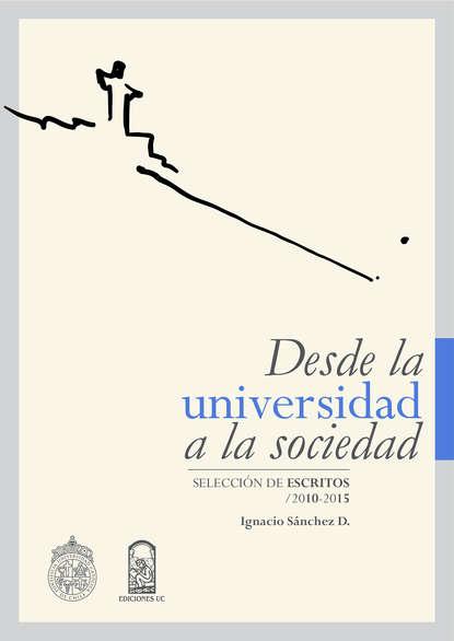 Ignacio Sánchez Díaz Desde la universidad a la sociedad недорого