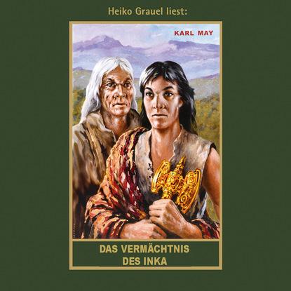 Das Vermächtnis des Inka - Karl Mays Gesammelte Werke, Band 39 (Ungekürzte Lesung) фото