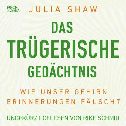 Джулия Шоу Das trügerische Gedächtnis - Wie unser Gehirn Erinnerungen fälscht (Ungekürzte Lesung) недорого