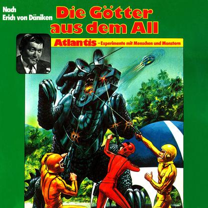 Die Götter aus dem All, Atlantis - Experimente mit Menschen und Monstern фото