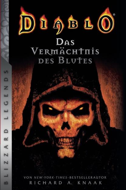 Richard A. Knaak Diablo - Das Vermächtnis des Blutes richard a knaak world of warcraft die nacht des drachen