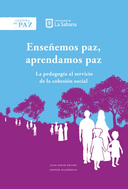 Juan David Enciso Enseñemos paz, aprendamos paz alberto rojas puyo la paz un largo proceso