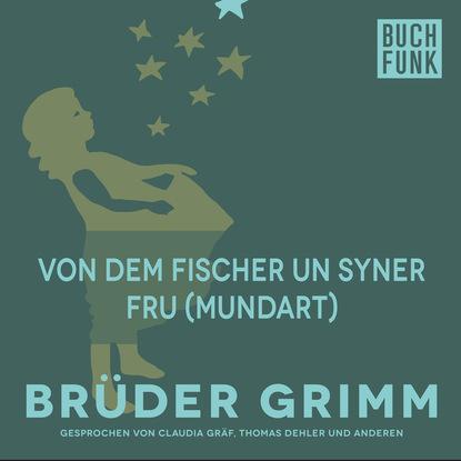 Brüder Grimm Von dem Fischer un syner Fru (Mundart) brüder grimm von dem fischer und seiner frau hochdeutsch