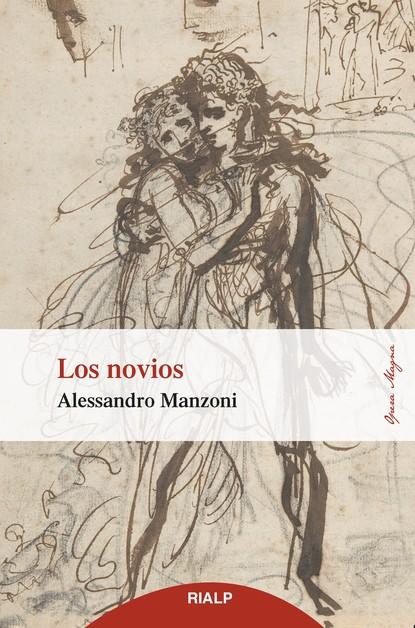 Alessandro Manzoni Los novios carina radilov chirov donde empieza a moverse el mundo
