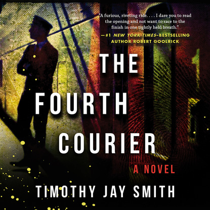 Timothy Jay Smith The Fourth Courier (Unabridged) недорого
