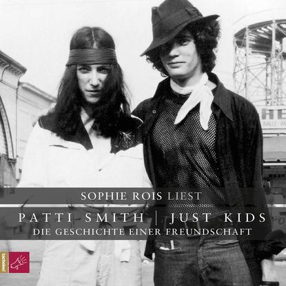 Patti Smith Just Kids - Die Geschichte einer Freundschaft patti smith group patti smith group radio ethiopia