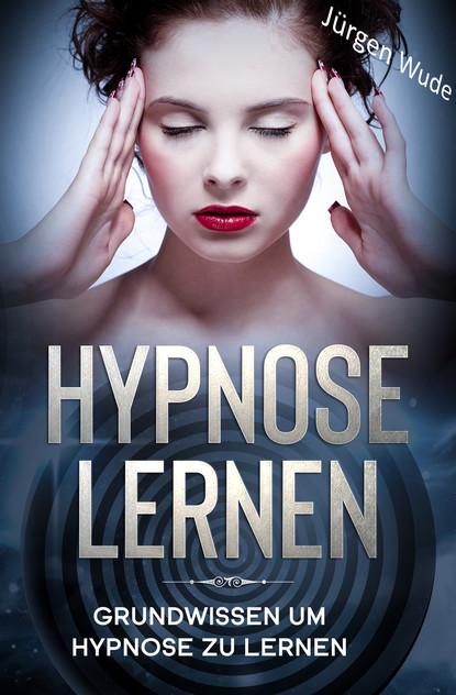 Jürgen Wude Hypnose lernen jürgen wude hypnose lernen