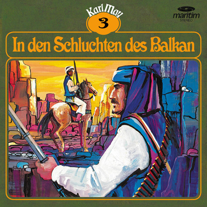 Karl May Karl May, Grüne Serie, Folge 3: In den Schluchten des Balkan karl may karl may grüne serie folge 6 winnetou ii