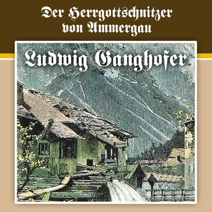 Ludwig Ganghofer, Folge 4: Der Herrgottschnitzer von Ammergau фото