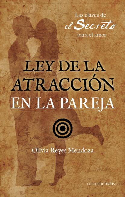 Reyes Mendoza Ley de la Atracción en la pareja недорого