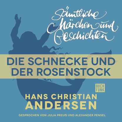 Hans Christian Andersen H. C. Andersen: Sämtliche Märchen und Geschichten, Die Schnecke und der Rosenstock hans christian andersen gebrüder grimm der froschkönig und weitere märchen