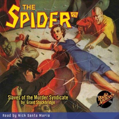 Grant Stockbridge Slaves of the Murder Syndicate - The Spider 29 (Unabridged) недорого
