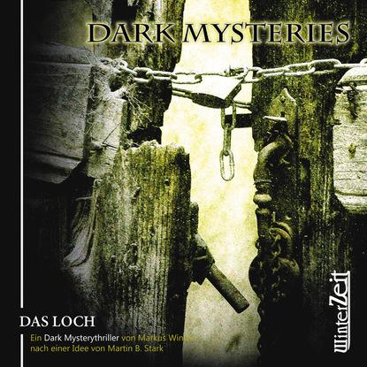Markus Winter Dark Mysteries, Folge 2: Das Loch markus muliar damit wir uns verstehen