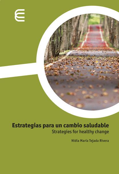 Nidia María Tejada Rivera Estrategias para un cambio saludable annelie botes raaiselkind
