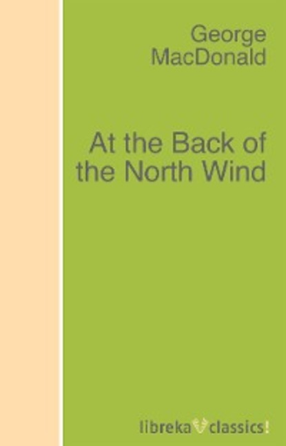 George MacDonald At the Back of the North Wind bill george discover your true north isbn 9781119082972