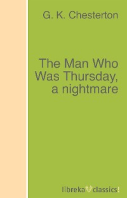 Фото - G. K. Chesterton The Man Who Was Thursday, a nightmare g k chesterton the club of queer trades