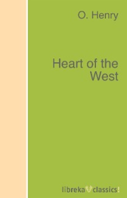 O. Henry Heart of the West henry о heart of the west сердце запад на англ яз