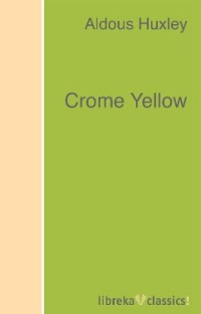 Aldous Huxley Crome Yellow huxley aldous brave new world