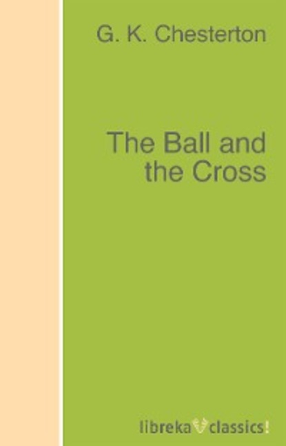 Фото - G. K. Chesterton The Ball and the Cross g k chesterton the club of queer trades