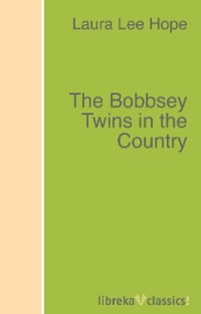 Laura Lee Hope The Bobbsey Twins in the Country carole halston because of the twins
